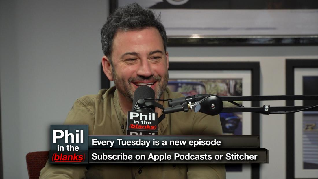 "Jimmy Kimmel on ""Phil in the Blanks"" podcast"